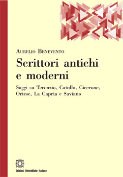 Scrittori Antichi E Moderni Saggi Su Terenzio, Catullo, Cicerone, Ortese,  La Capria E Saviano