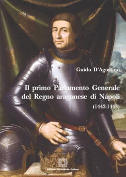 Risultati immagini per PRIMO PARLAMENTO GENERALE ARAGONESE A NAPOLI GUIDO D'AGOSTINO